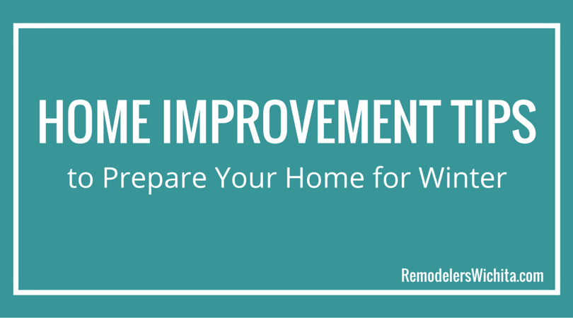 Home Improvement Tips To Prepare Your Home For Winter
