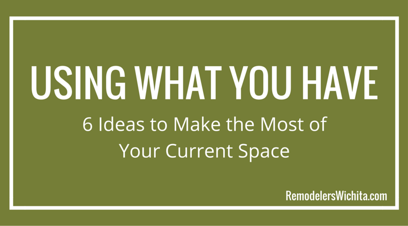 6 Ideas to Make the Most of Your Space