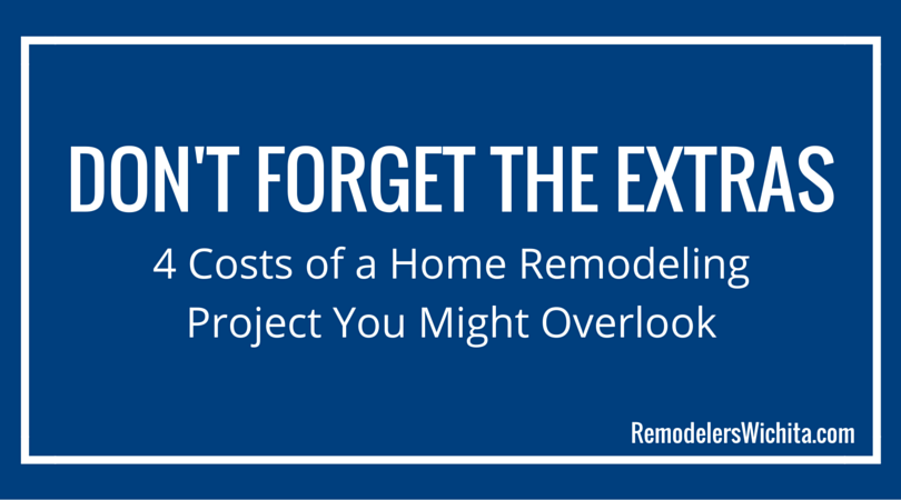 4 Costs of a Home Remodeling Project You Might Overlook