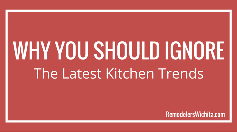 Why You Should Ignore the Latest Kitchen Trends