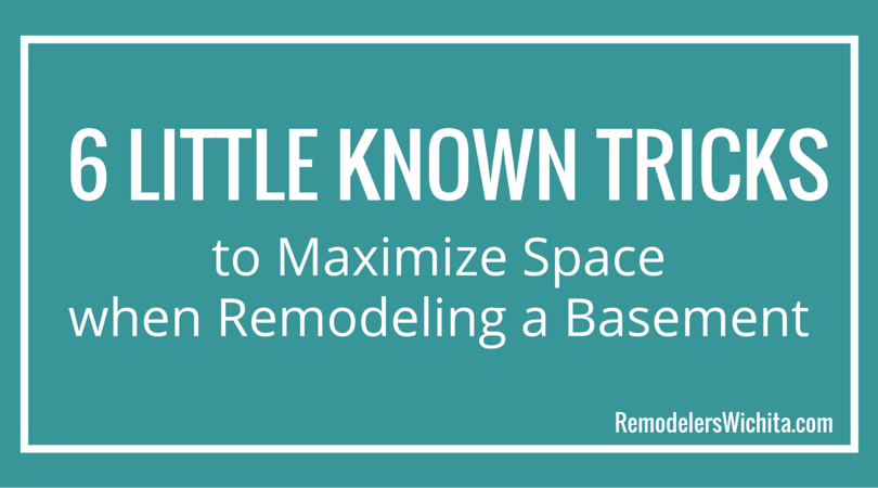 6 Little Known Tricks to Maximize Space when Remodeling a Basement