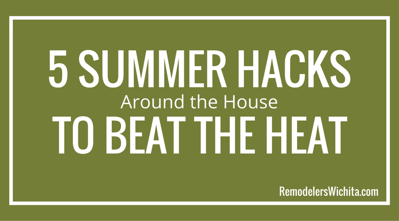 5 Summer Hacks Around the House to Beat the Heat