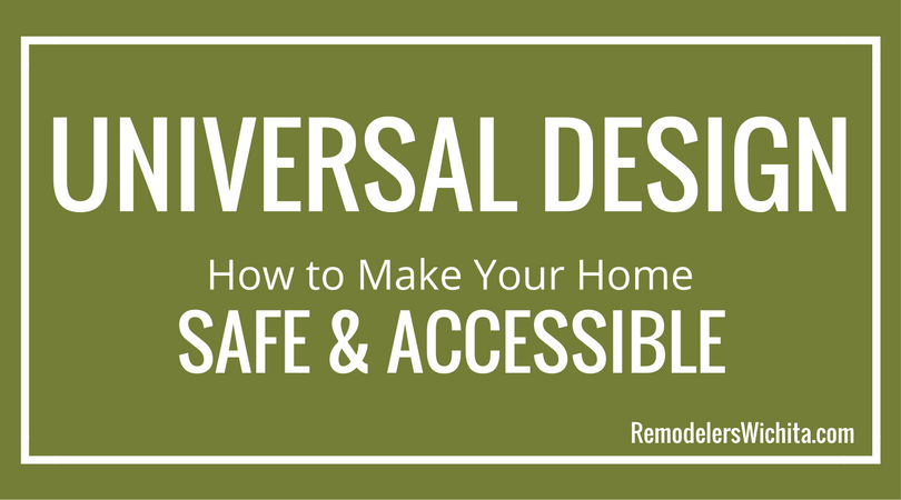 Universal Design: How to Make Your Home Safe & Accessible